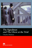The Signalman and The Ghost at the Trial