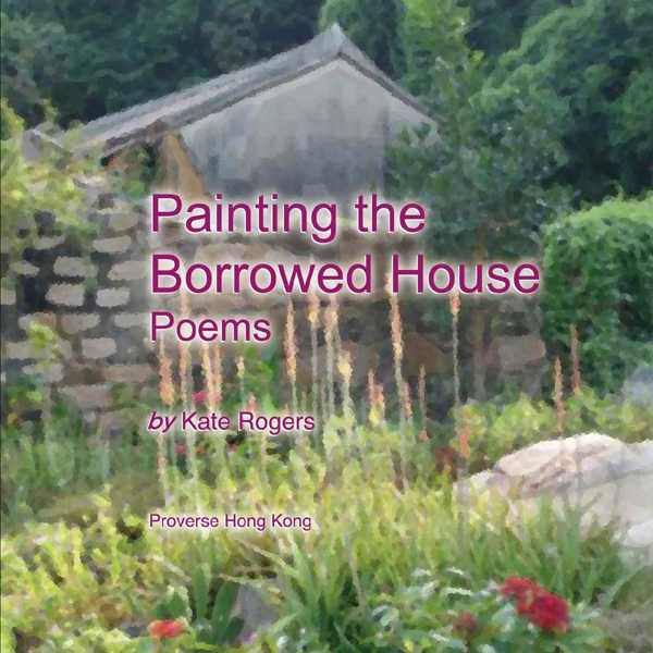 Painting the Borrowed House: Poems