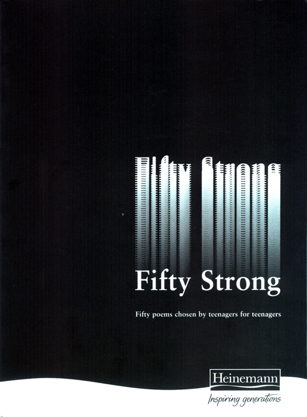 Fifty Strong: Fifty poems chosen by teenagers for teenagers