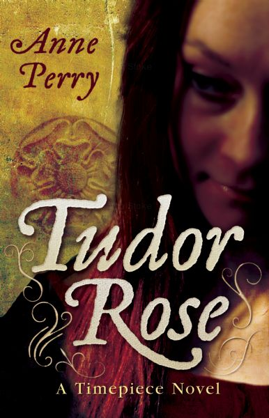 Tudor Rose: A Timepiece Novel