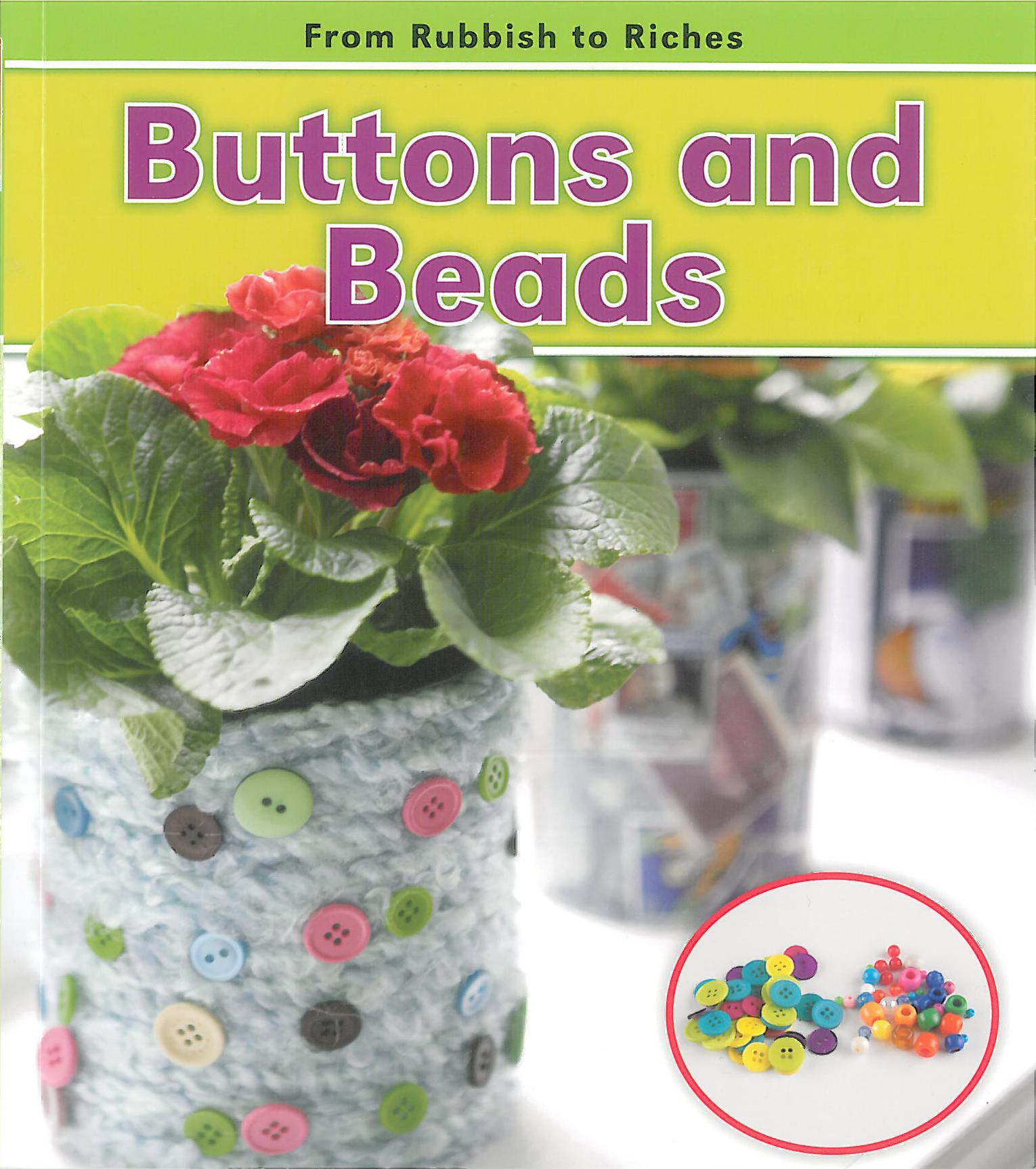 From Rubbish to Riches - Buttons and Beads