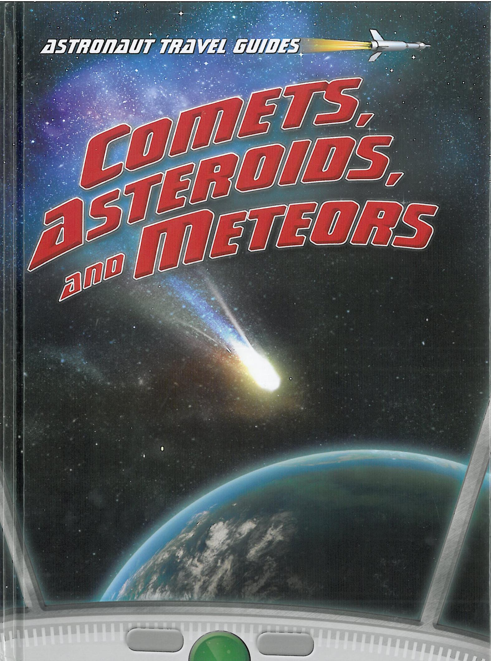 Astronaut Travel Guides - Comets, Asteroids, and Meteors