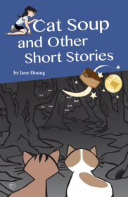 Cat Soup and Other Short Stories